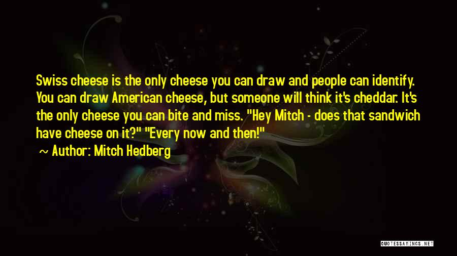 Funny Miss You Quotes By Mitch Hedberg