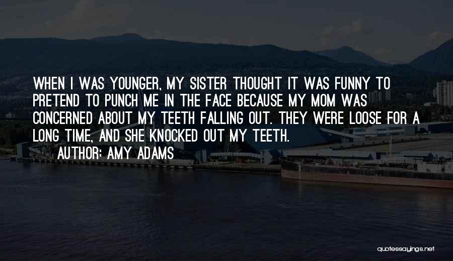 Funny Mom Quotes By Amy Adams