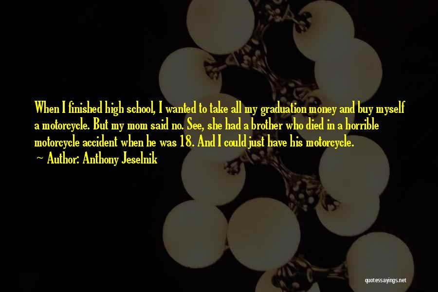 Funny Mom Quotes By Anthony Jeselnik