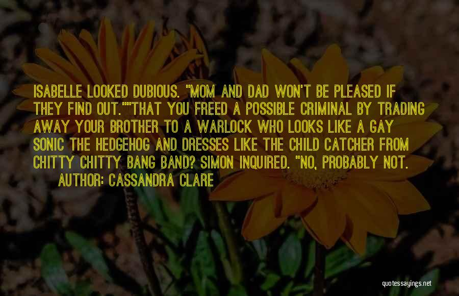 Funny Mom Quotes By Cassandra Clare