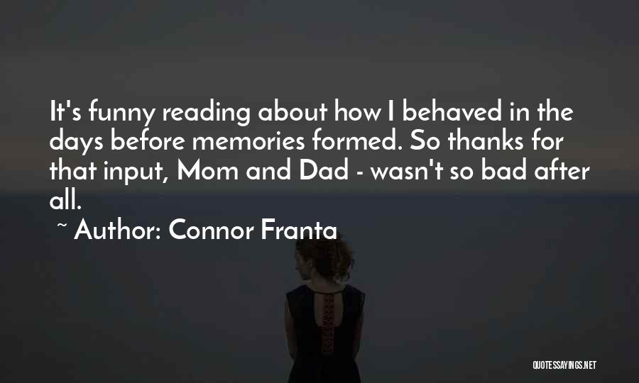 Funny Mom Quotes By Connor Franta