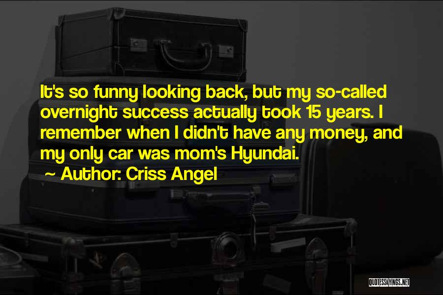 Funny Mom Quotes By Criss Angel