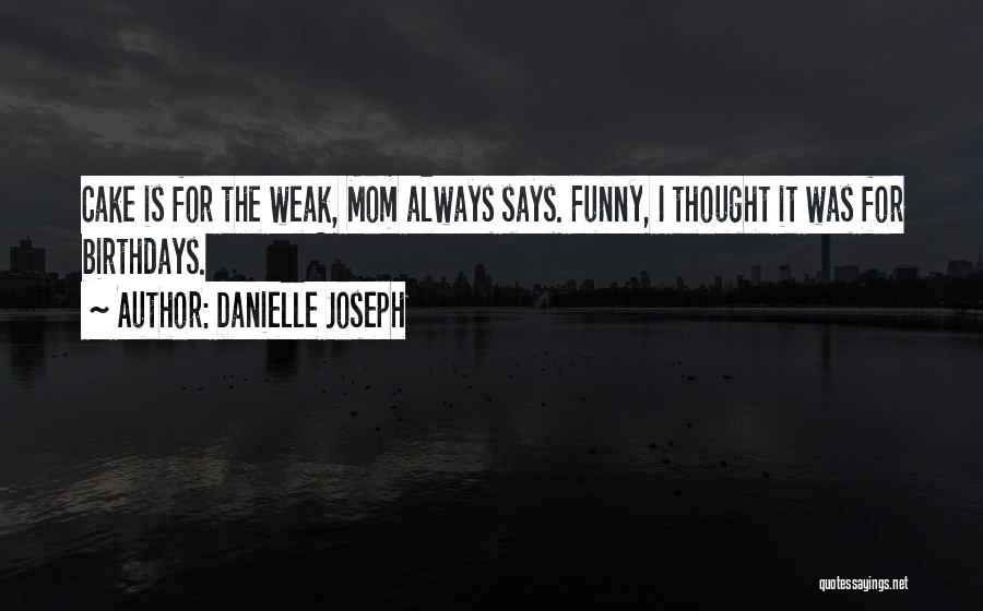 Funny Mom Quotes By Danielle Joseph