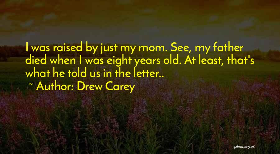 Funny Mom Quotes By Drew Carey
