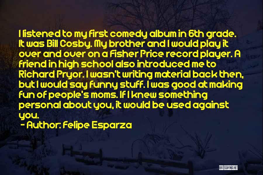 Funny Mom Quotes By Felipe Esparza