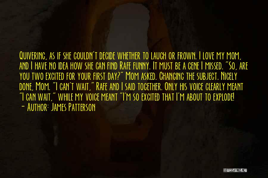 Funny Mom Quotes By James Patterson