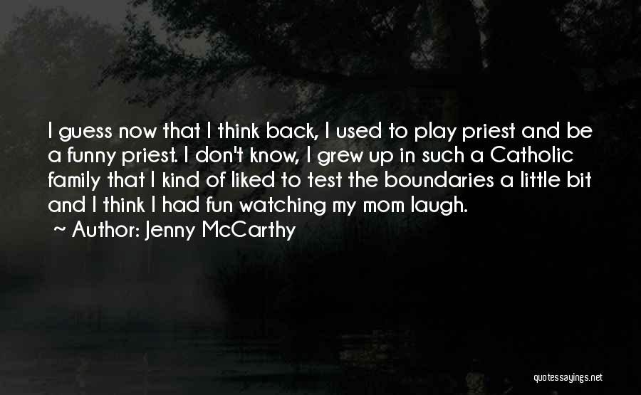 Funny Mom Quotes By Jenny McCarthy