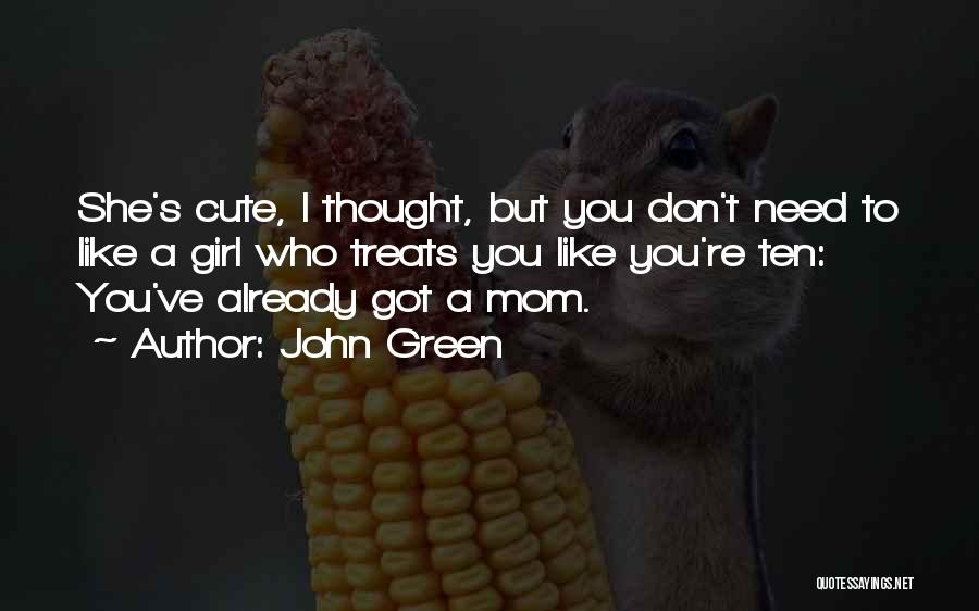 Funny Mom Quotes By John Green