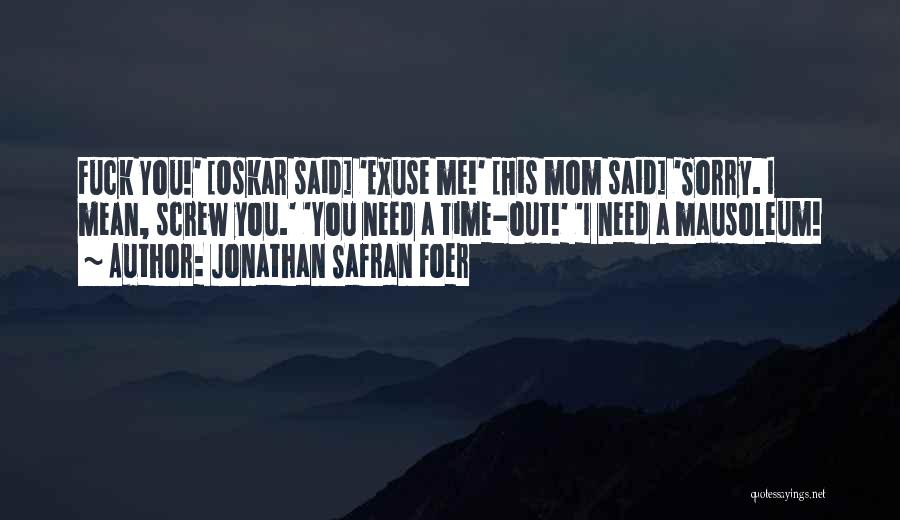 Funny Mom Quotes By Jonathan Safran Foer