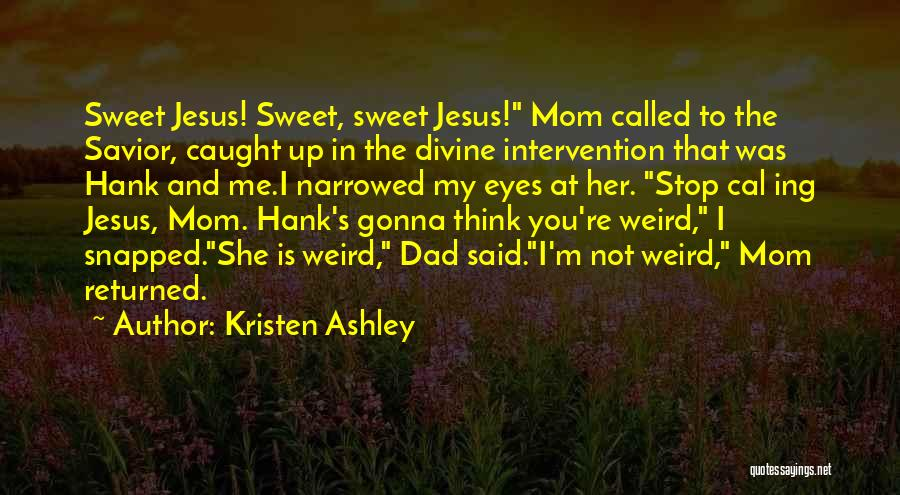 Funny Mom Quotes By Kristen Ashley