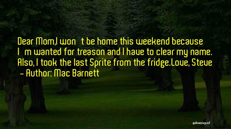 Funny Mom Quotes By Mac Barnett