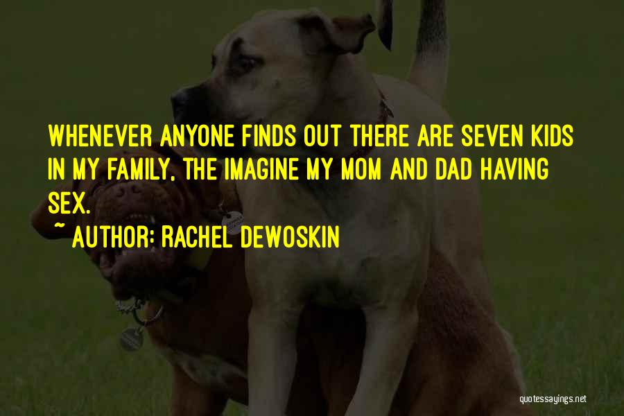 Funny Mom Quotes By Rachel DeWoskin