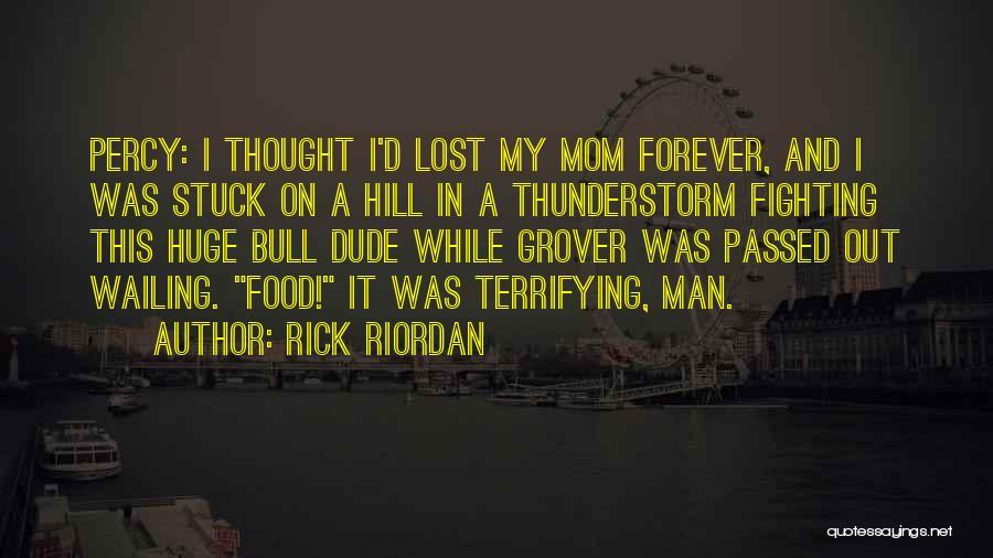 Funny Mom Quotes By Rick Riordan