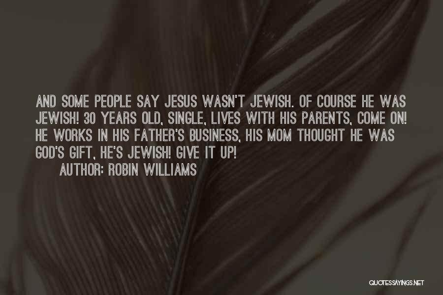 Funny Mom Quotes By Robin Williams