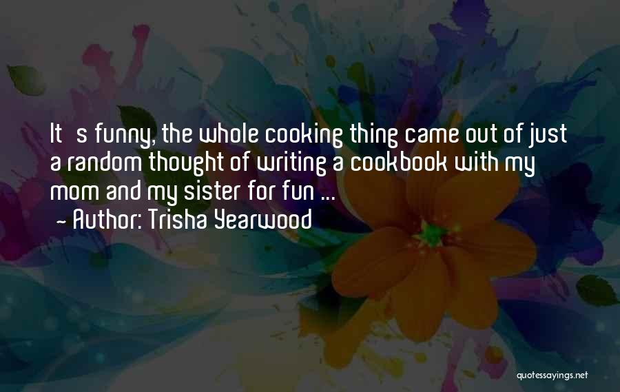 Funny Mom Quotes By Trisha Yearwood