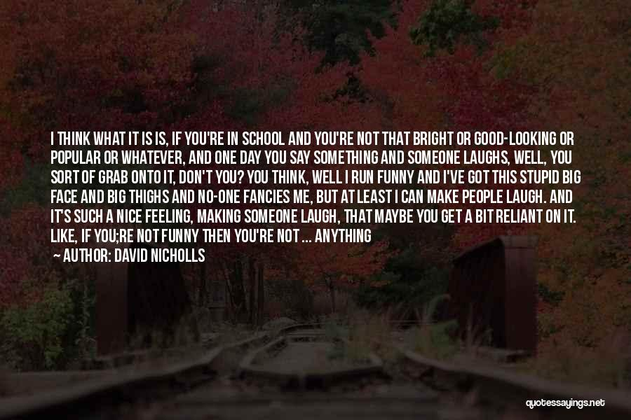 Funny Most Popular Quotes By David Nicholls