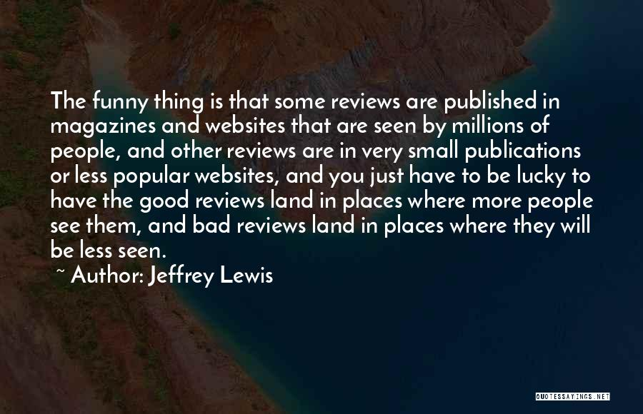 Funny Most Popular Quotes By Jeffrey Lewis