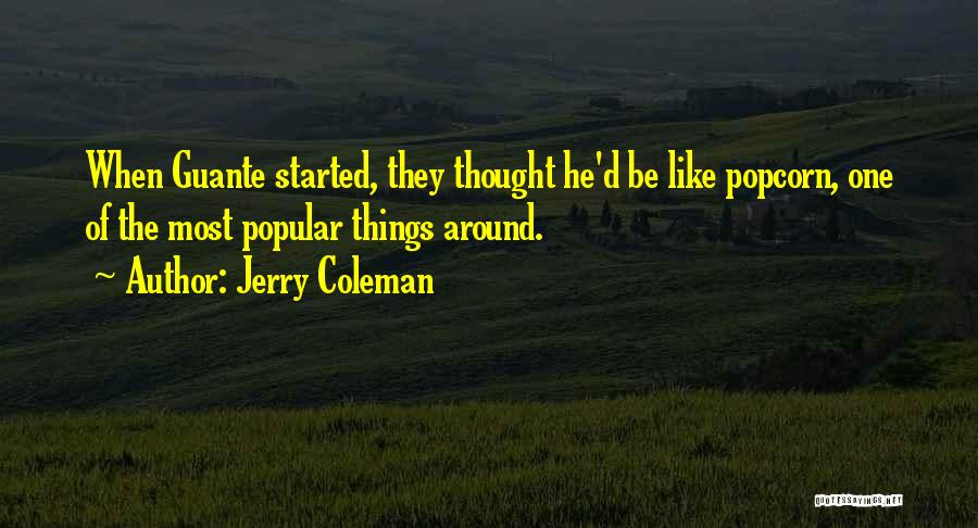 Funny Most Popular Quotes By Jerry Coleman
