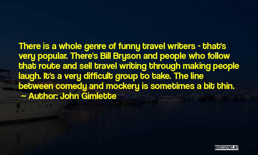 Funny Most Popular Quotes By John Gimlette