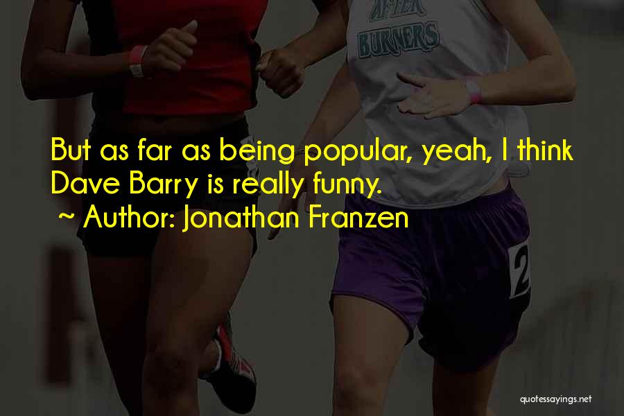 Funny Most Popular Quotes By Jonathan Franzen