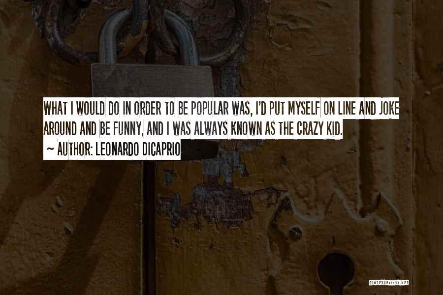 Funny Most Popular Quotes By Leonardo DiCaprio