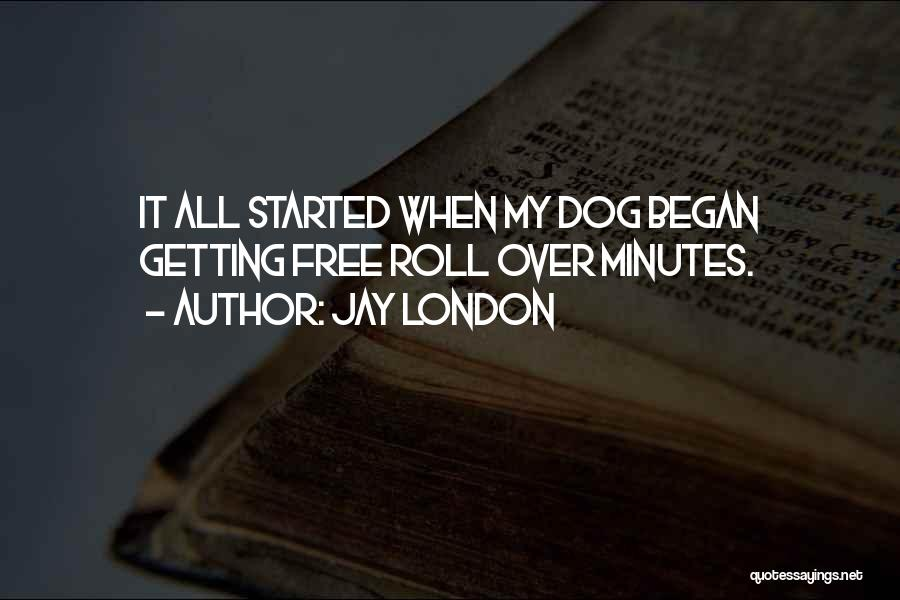 Funny My Dog Quotes By Jay London
