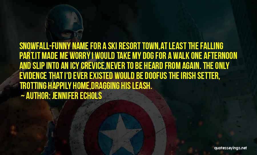 Funny My Dog Quotes By Jennifer Echols
