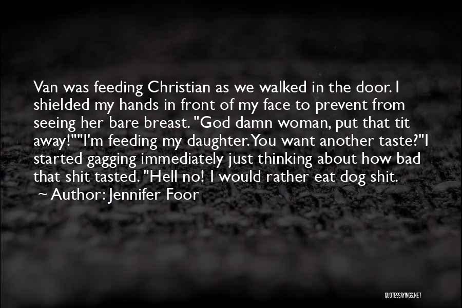 Funny My Dog Quotes By Jennifer Foor