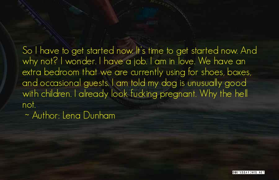Funny My Dog Quotes By Lena Dunham