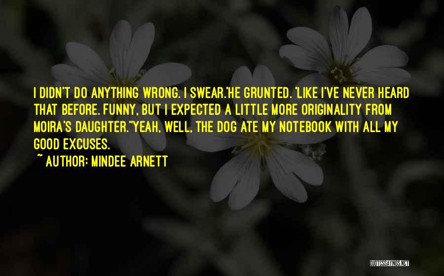 Funny My Dog Quotes By Mindee Arnett