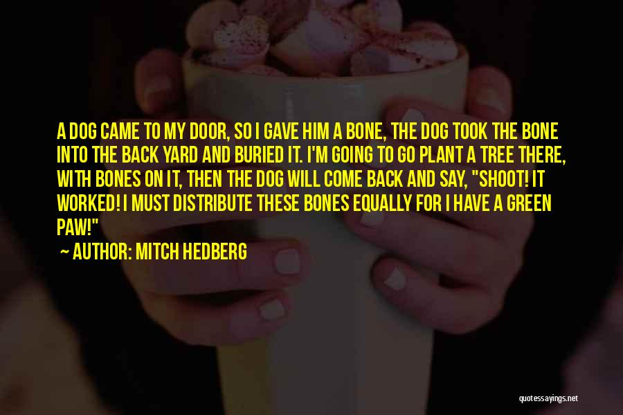 Funny My Dog Quotes By Mitch Hedberg