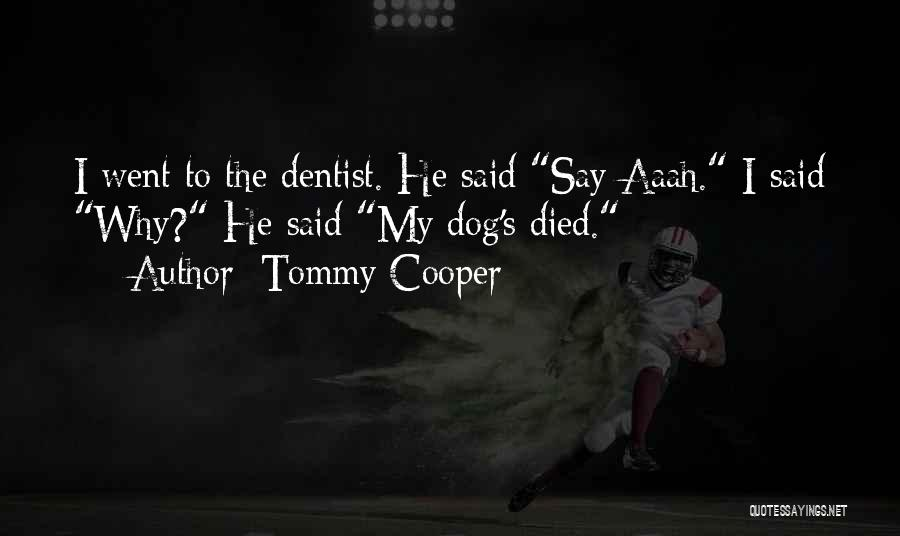 Funny My Dog Quotes By Tommy Cooper