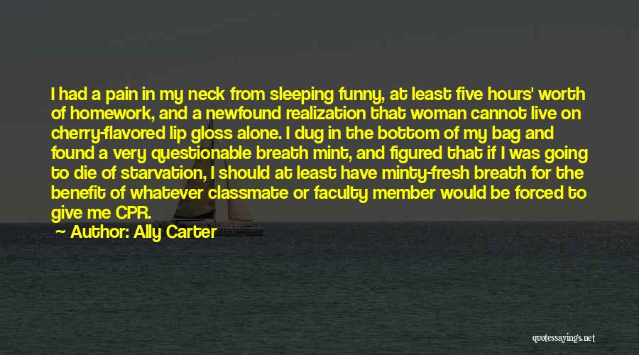 Funny Neck Pain Quotes By Ally Carter