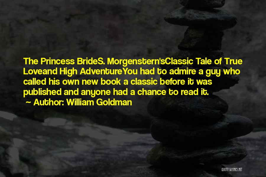 Funny New Bride Quotes By William Goldman