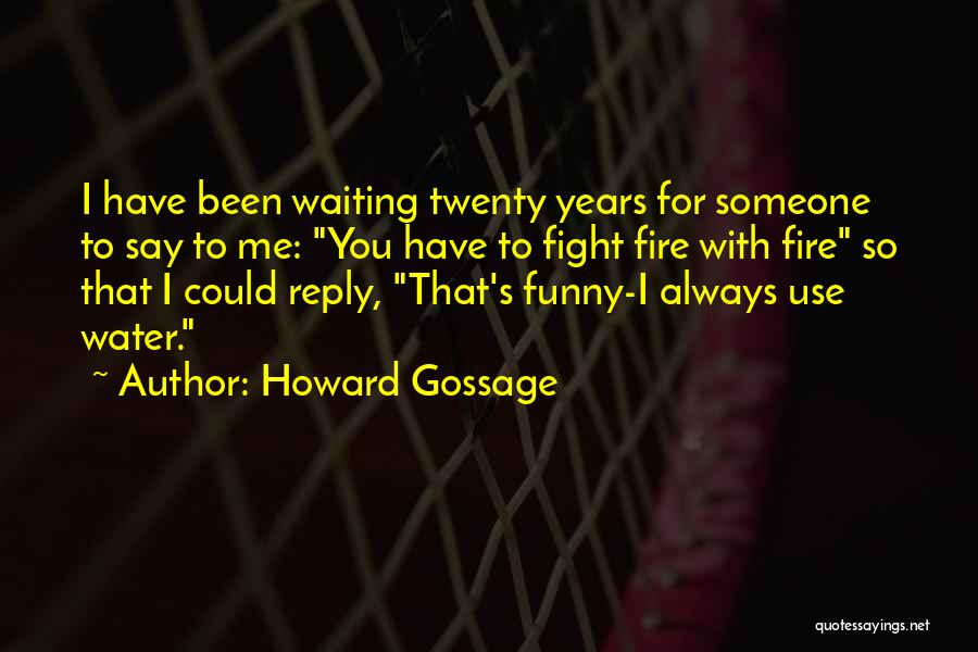 Funny No Reply Quotes By Howard Gossage