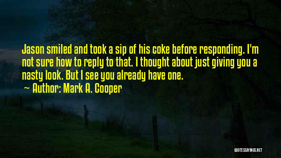 Funny No Reply Quotes By Mark A. Cooper