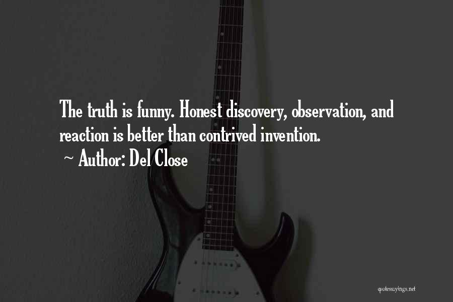 Funny Observation Quotes By Del Close