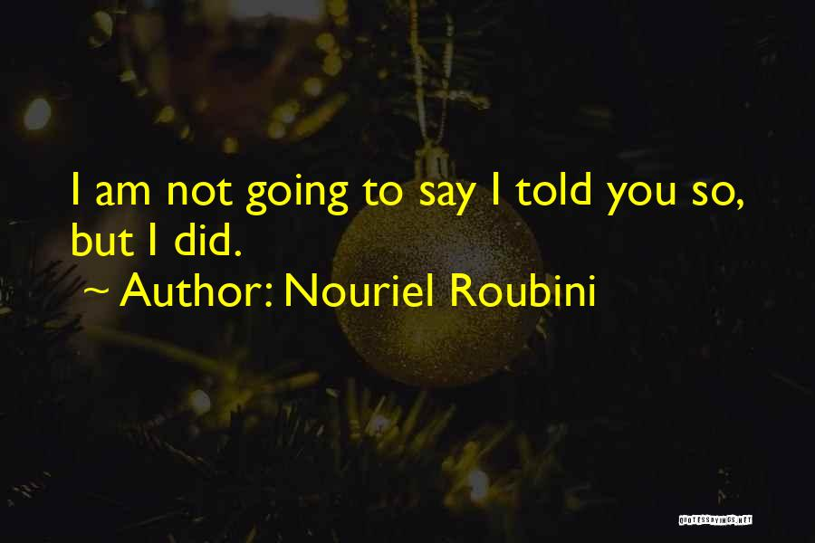 Funny Oxymoron Quotes By Nouriel Roubini