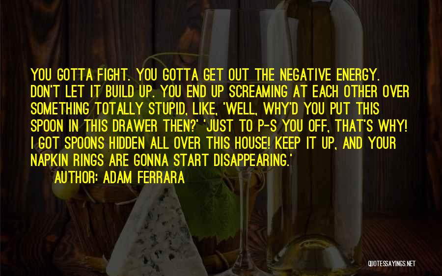 Funny P.s Quotes By Adam Ferrara