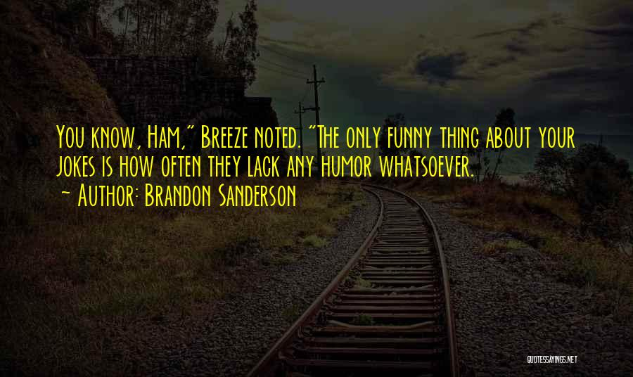 Funny P.s Quotes By Brandon Sanderson