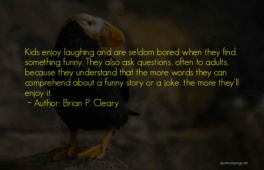 Funny P.s Quotes By Brian P. Cleary