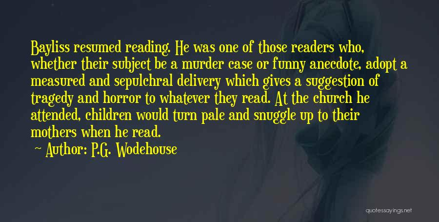 Funny P.s Quotes By P.G. Wodehouse