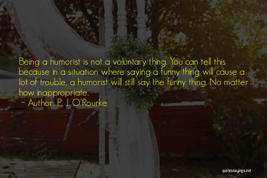 Funny P.s Quotes By P. J. O'Rourke