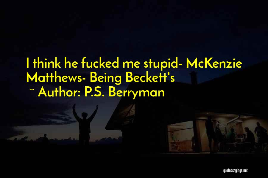 Funny P.s Quotes By P.S. Berryman