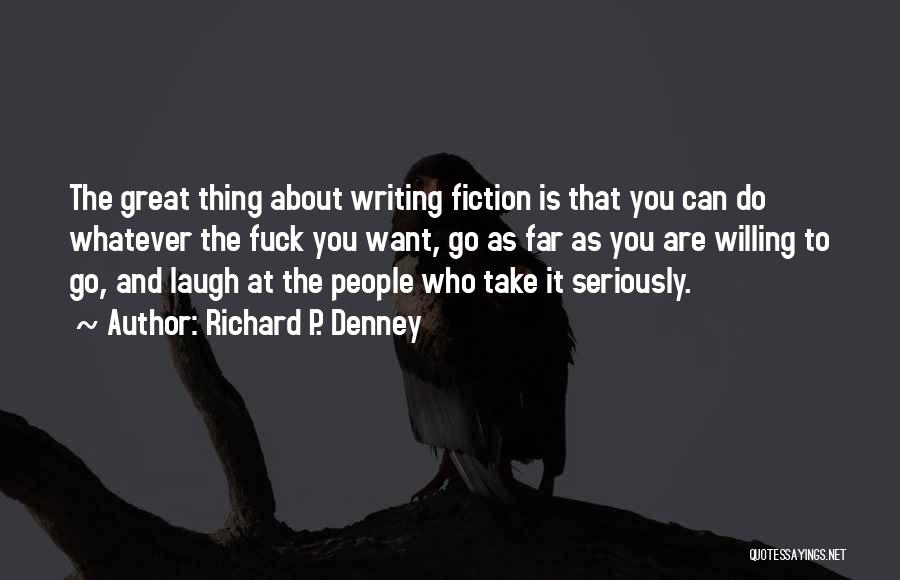 Funny P.s Quotes By Richard P. Denney