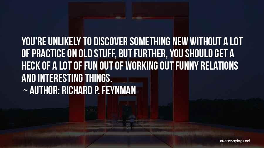 Funny P.s Quotes By Richard P. Feynman