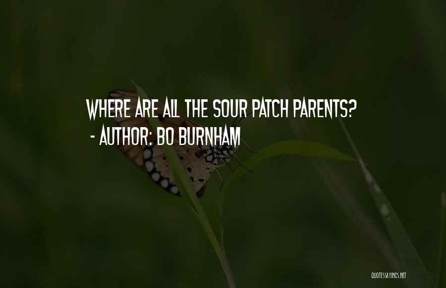 Funny Parent Quotes By Bo Burnham