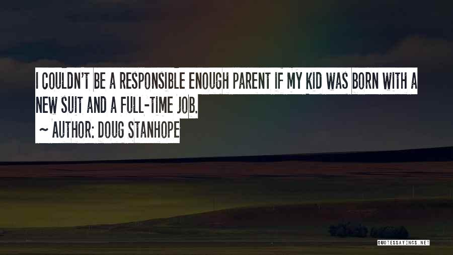 Funny Parent Quotes By Doug Stanhope