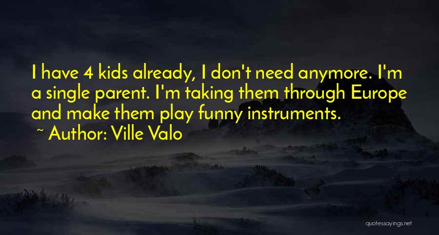 Funny Parent Quotes By Ville Valo