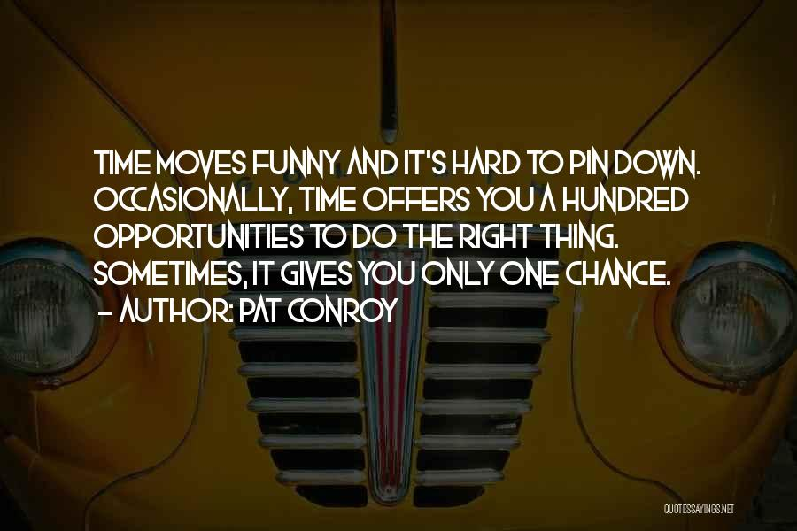 Funny Pat Conroy Quotes By Pat Conroy